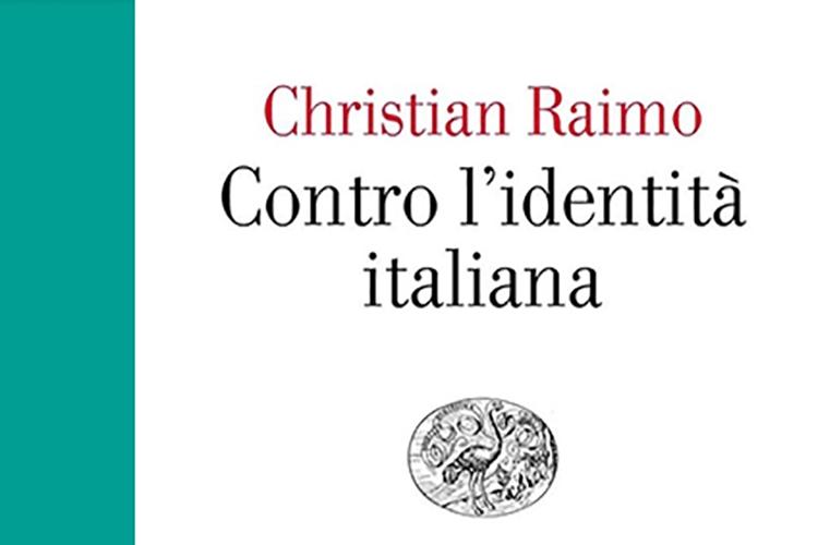 """Christian Raimo """"Contro l'identità italiana"""""""